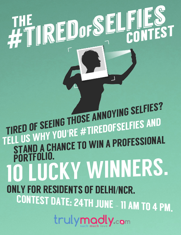 Tired of selfies contest