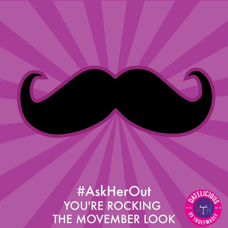 You're-rocking-the-Movember-look-
